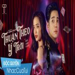 Nghe nhạc hay Thuận Theo Ý Trời chất lượng cao