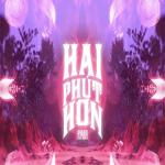Hai Phút Hơn (CM1X Remix) | Download nhạc nhanh