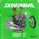 Drop It - Say My Name | Download nhạc về máy