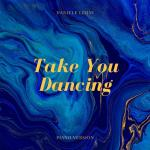 Take You Dancing | Nghe nhạc hot