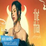 Tải bài hát hay Thế Thái Mp3 trực tuyến