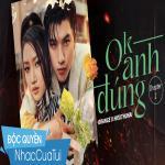 Download nhạc online Ok Anh Đúng Chapter 2 Mp3 mới