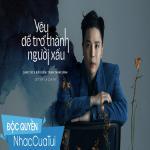 Tải bài hát Yêu Để Trở Thành Người Xấu (Em Là Của Em OST) miễn phí