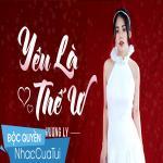 Yêu Là Thế Ư - Hương Ly | Download nhạc mới