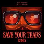 Tải nhạc Save Your Tears (Remix) chất lượng cao