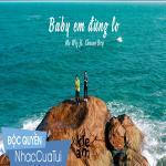 Tải nhạc Baby Em Đừng Lo hay online