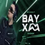 Tải nhạc mới Mixset Bay Xa hot