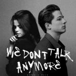 """Download nhạc miễn phí We Don""""T Talk Anymore (Feat. Selena Gomez) - Charlie Puth"""