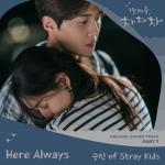 Download nhạc trực tuyến Here Always (Hometown Cha-Cha-Cha OST) - Seung Min (Stray Kids)