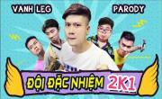 Đội Đặc Nhiệm 2k1 (Parody) - LEG | Tải nhạc hot