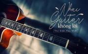 Tải nhạc mới Nhạc Guitar Không Lời Thư Giãn Hay Nhất chất lượng cao