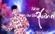 Tết Ta Vui Lắm Xuân Ơi - Đan Trường | Download video nhạc