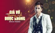 Giả Vờ Thương Anh Được Không (Dance Version) - Chu Bin | Xem video nhạc online