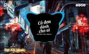Xem video nhạc Cô Đơn Dành Cho Ai (Remix) trực tuyến